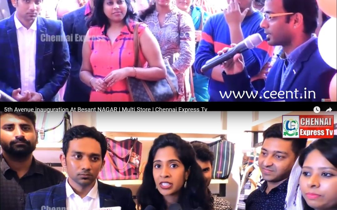 Video: 5th Avenue Multi Store inauguration ceremony at Besant Nagar hosted by CEE
